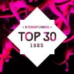 Sternstunden 1985 –Top 30